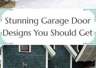 Stunning Garage Door Designs You Should Try For Your House Latest throughout sizing 735 X 1500